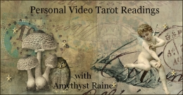 Personal Video Tarot Readings ~ with Amythyst Raine