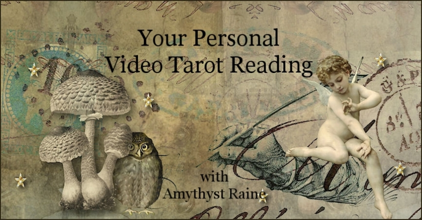 Personal Video Tarot Readings ~ with AmythystRaine